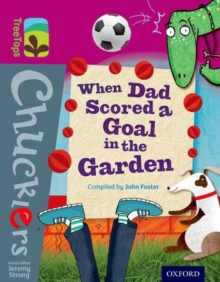 Oxford Reading Tree TreeTops Chucklers: Level 10: When Dad Scored a Goal in the Garden, Paperback Book
