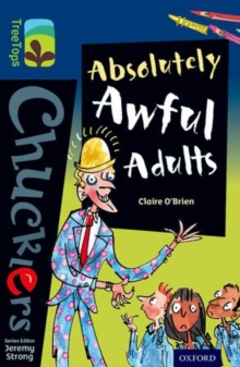 Oxford Reading Tree TreeTops Chucklers: Level 14: Absolutely Awful Adults, Paperback Book