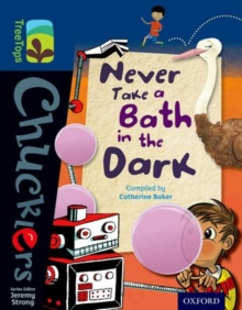 Oxford Reading Tree TreeTops Chucklers: Level 14: Never Take a Bath in the Dark, Paperback Book