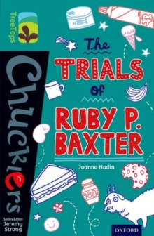 Oxford Reading Tree TreeTops Chucklers: Level 16: The Trials of Ruby P. Baxter, Paperback / softback Book