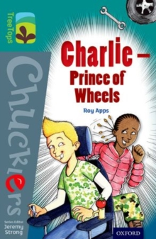 Oxford Reading Tree TreeTops Chucklers: Level 16: Charlie - Prince of Wheels, Paperback Book