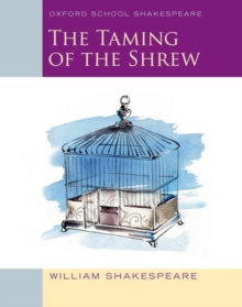 Oxford School Shakespeare: The Taming of the Shrew, Paperback Book