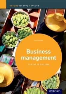 Business Management Study Guide: Oxford IB Diploma Programme, Paperback Book
