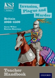 Key Stage 3 History by Aaron Wilkes: Invasion, Plague and Murder: Britain 1066-1509 Teacher Handbook, Paperback Book