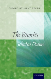 Oxford Student Texts: The Brontes : Selected Poems, Paperback / softback Book