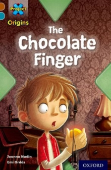 Project X Origins: Brown Book Band, Oxford Level 9: Chocolate: The Chocolate Finger, Paperback / softback Book