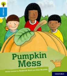 Oxford Reading Tree Explore with Biff, Chip and Kipper: Oxford Level 3: Pumpkin Mess, Paperback Book