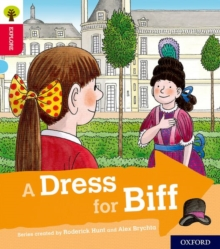Oxford Reading Tree Explore with Biff, Chip and Kipper: Oxford Level 4: A Dress for Biff, Paperback / softback Book