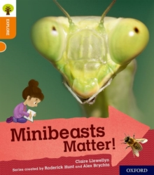 Oxford Reading Tree Explore with Biff, Chip and Kipper: Oxford Level 6: Minibeasts Matter!, Paperback / softback Book