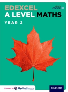 Edexcel A Level Maths: Year 2 Student Book : Edexcel A Level Maths: Year 2 Student Book Year 2, Mixed media product Book