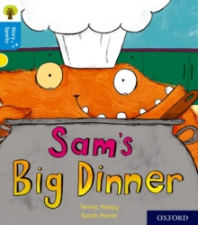 Oxford Reading Tree Story Sparks: Oxford Level 3: Sam's Big Dinner, Paperback / softback Book