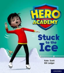 Hero Academy: Oxford Level 5, Green Book Band: Stuck to the Ice, Paperback / softback Book