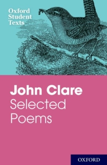 Oxford Student Texts: John Clare : Selected Poems, Paperback / softback Book