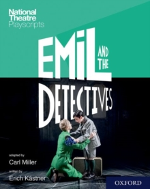 National Theatre Playscripts: Emil and the Detectives, Paperback / softback Book