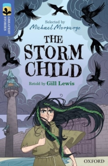 Oxford Reading Tree TreeTops Greatest Stories: Oxford Level 17: The Storm Child, Paperback / softback Book