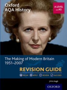 Oxford AQA History for A Level: The Making of Modern Britain 1951-2007 Revision Guide, Paperback Book