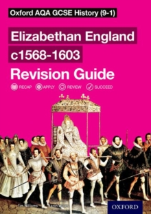 Oxford AQA GCSE History: Elizabethan England c1568-1603 Revision Guide (9-1), Paperback Book