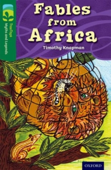 Oxford Reading Tree TreeTops Myths and Legends: Level 12: Fables From Africa, Paperback Book