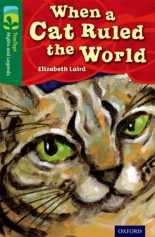 Oxford Reading Tree TreeTops Myths and Legends: Level 12: When a Cat Ruled the World, Paperback Book