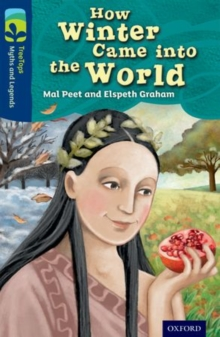 Oxford Reading Tree TreeTops Myths and Legends: Level 14: How Winter Came Into The World, Paperback / softback Book