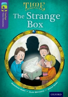 Oxford Reading Tree TreeTops Time Chronicles: Level 11: The Strange Box, Paperback Book
