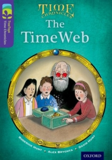 Oxford Reading Tree TreeTops Time Chronicles: Level 11: The TimeWeb, Paperback Book