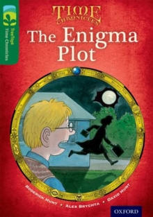 Oxford Reading Tree TreeTops Time Chronicles: Level 12: The Enigma Plot, Paperback Book