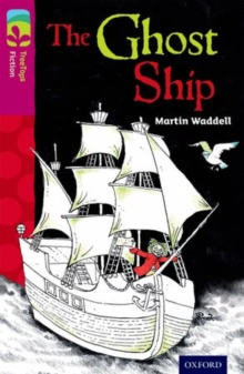 Oxford Reading Tree TreeTops Fiction: Level 10 More Pack B: The Ghost Ship, Paperback Book