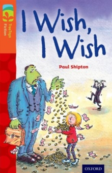 Oxford Reading Tree TreeTops Fiction: Level 13: I Wish, I Wish, Paperback Book