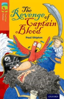 Oxford Reading Tree TreeTops Fiction: Level 13 More Pack A: The Revenge of Captain Blood, Paperback / softback Book