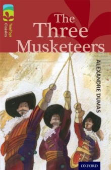 Oxford Reading Tree TreeTops Classics: Level 15: The Three Musketeers, Paperback Book
