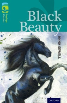 Oxford Reading Tree TreeTops Classics: Level 16: Black Beauty, Paperback Book