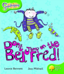 Oxford Reading Tree: Level 2: Snapdragons: Don't Jump on the Bed, Fred!, Paperback / softback Book