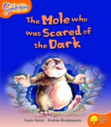 Oxford Reading Tree: Level 6: Snapdragons: The Mole Who Was Scared of the Dark, Paperback Book