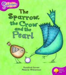 Oxford Reading Tree: Level 10: Snapdragons: the Sparrow, the Crow and the Pearl, Paperback Book