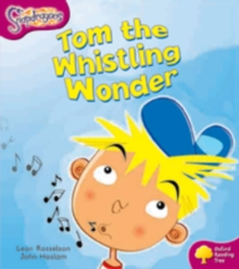 Oxford Reading Tree: Level 10: Snapdragons: Tom the Whistling Wonder, Paperback Book