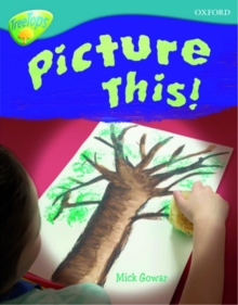 Oxford Reading Tree: Level 9: Treetops Non-Fiction: Picture This!, Paperback Book