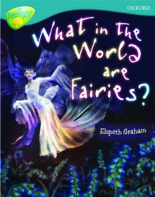 Oxford Reading Tree: Level 9: Treetops Non-Fiction: What in the World are Fairies?, Paperback Book