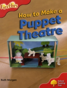 Oxford Reading Tree: Level 4: More Fireflies A: How to Make a Puppet Theatre, Paperback / softback Book