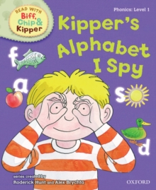 Oxford Reading Tree Read with Biff, Chip, and Kipper: Phonics: Level 1: Kipper's Alphabet I Spy, Hardback Book