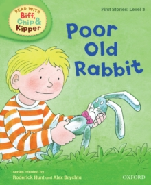 Oxford Reading Tree Read With Biff, Chip, and Kipper: First Stories: Level 3: Poor Old Rabbit, Hardback Book