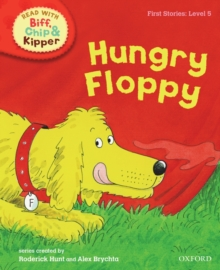 Oxford Reading Tree Read with Biff, Chip, and Kipper: First Stories: Level 5: Hungry Floppy, Hardback Book