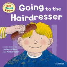 Oxford Reading Tree: Read With Biff, Chip & Kipper First Experiences Going to the Hairdresser, Paperback Book