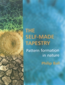 The Self-made Tapestry : Pattern Formation in Nature, Paperback Book