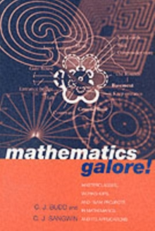 Mathematics Galore! : Masterclasses, Workshops and Team Projects in Mathematics and Its Applications, Paperback Book