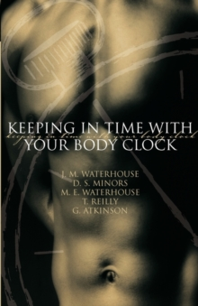 Keeping in Time With Your Body Clock, Paperback / softback Book