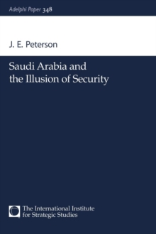 Saudi Arabia and the Illusion of Security, Paperback / softback Book