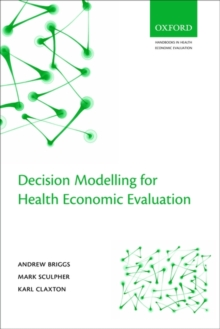 Decision Modelling for Health Economic Evaluation, Paperback Book