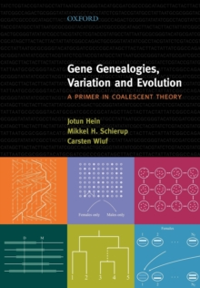 Gene Genealogies, Variation and Evolution: A primer in coalescent theory, Paperback / softback Book