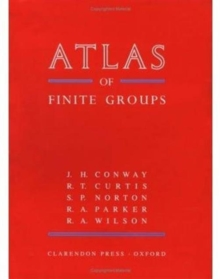 ATLAS of Finite Groups : Maximal Subgroups and Ordinary Characters for Simple Groups, Hardback Book